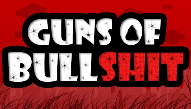 Guns of Bullshit Free Download