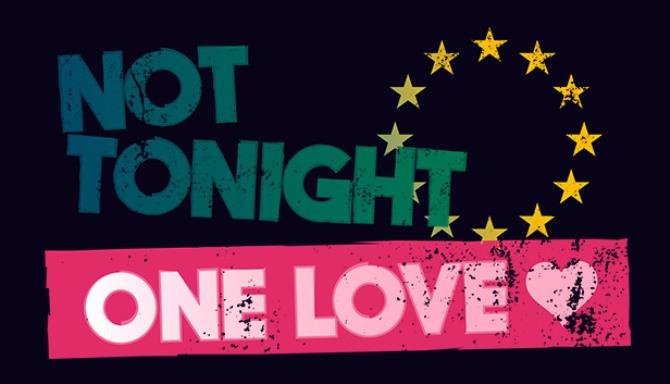 Not Tonight: One Love Free Download