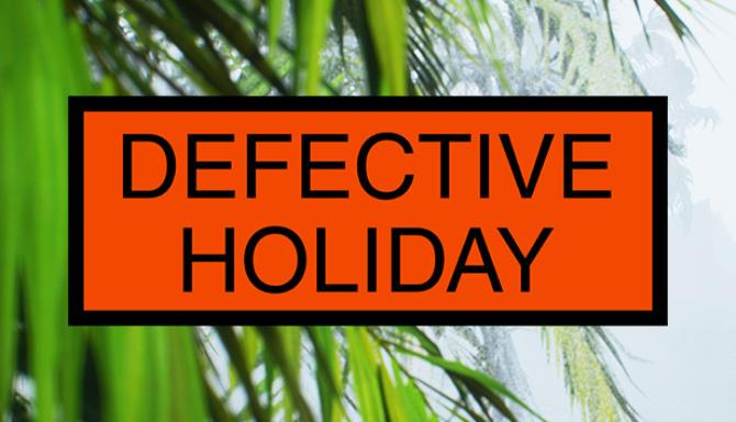 Defective Holiday Free Download