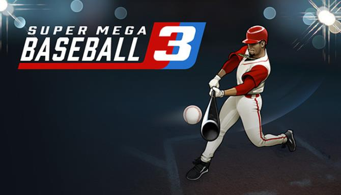 Super Mega Baseball 3 Free Download