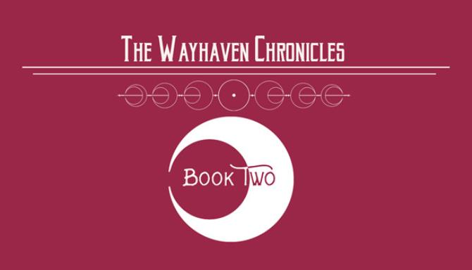 Wayhaven Chronicles: Book Two Free Download