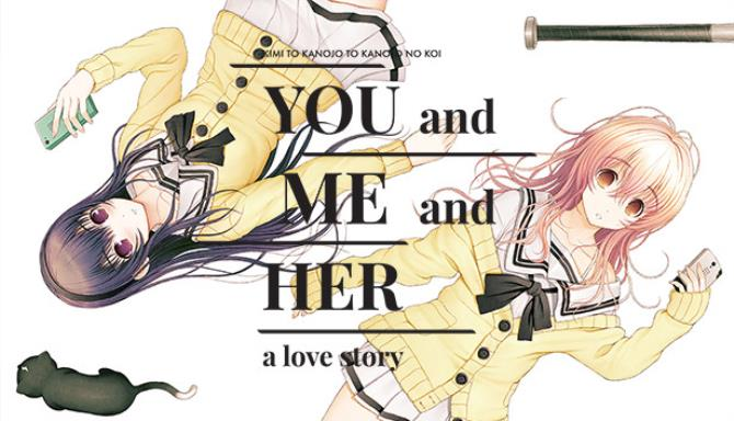 YOU and ME and HER: A Love Story Free Download