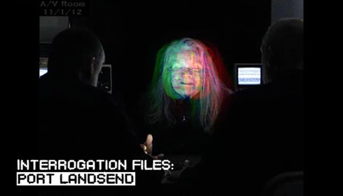Interrogation Files: Port Landsend free download