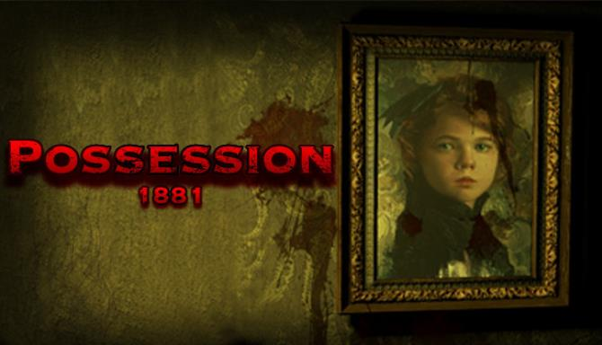 Possession 1881 Free Download