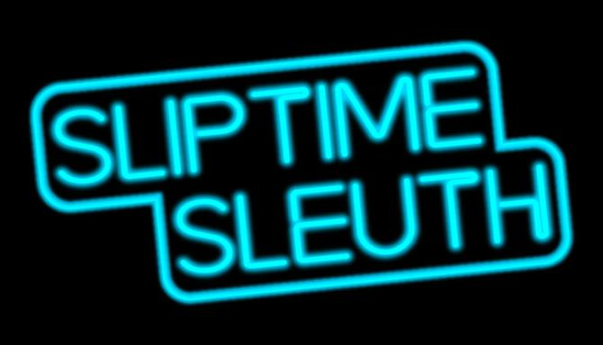 Sliptime Sleuth free download