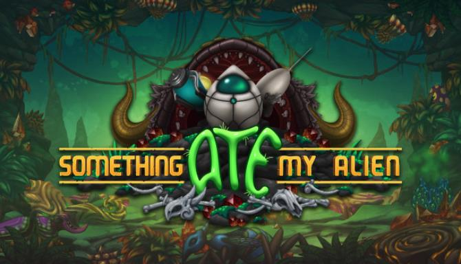 Something Ate My Alien Free Download