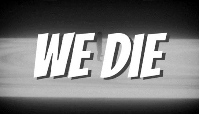 We Die free download