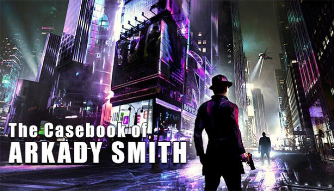 The Casebook of Arkady Smith Free Download