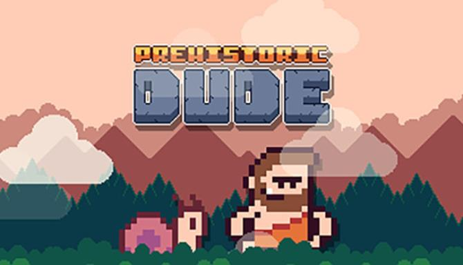 Prehistoric Dude Free Download