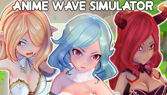 Anime Wave Simulator free download