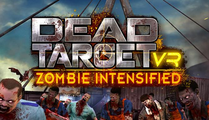DEAD TARGET VR: Zombie Intensified free download