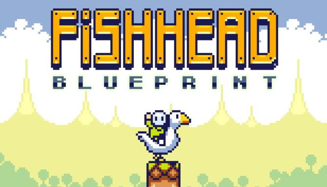 Fishhead: Blueprint free download