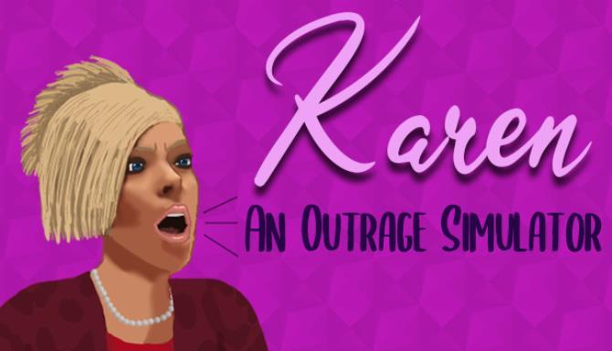 Karen: An Outrage Simulator Free Download