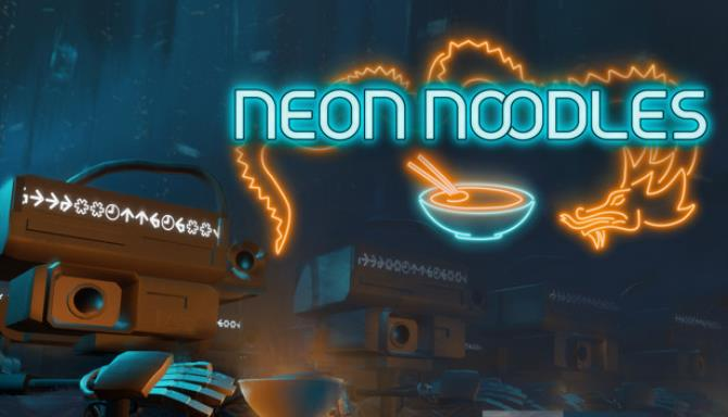 Neon Noodles - Cyberpunk Kitchen Automation Free Download