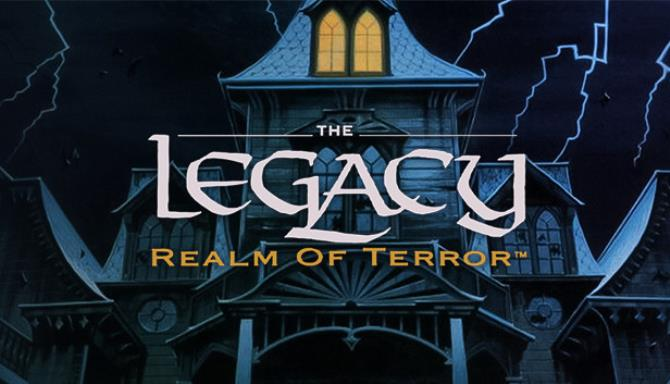 The Legacy: Realm of Terror free download