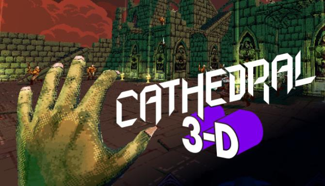 Cathedral 3-D Free Download