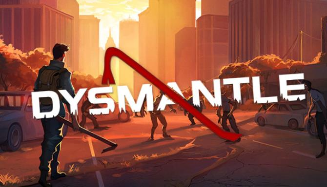 DYSMANTLE Free Download