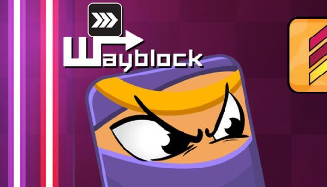 Wayblock Free Download