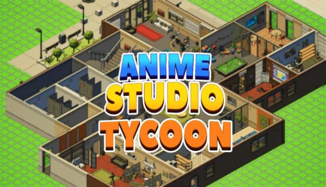 Anime Studio Tycoon Free Download