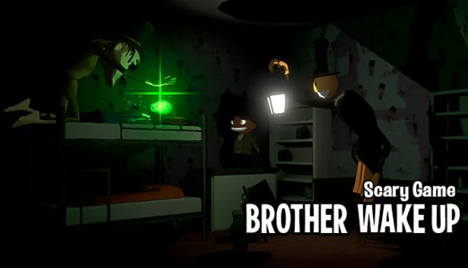 BROTHER WAKE UP Free Download