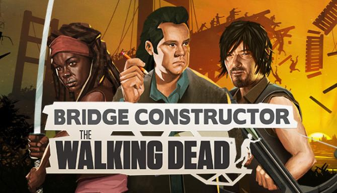 Bridge Constructor: The Walking Dead Free Download