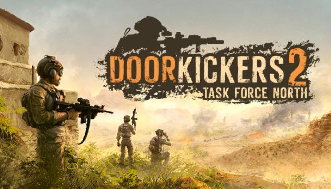 Door Kickers 2: Task Force North Free Download