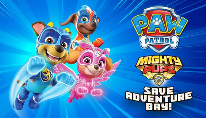 PAW Patrol Mighty Pups Save Adventure Bay Free Download