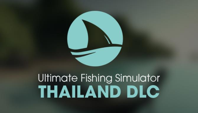 Ultimate Fishing Simulator - Thailand DLC Free Download