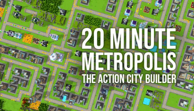 20 Minute Metropolis - The Action City Builder Free Download