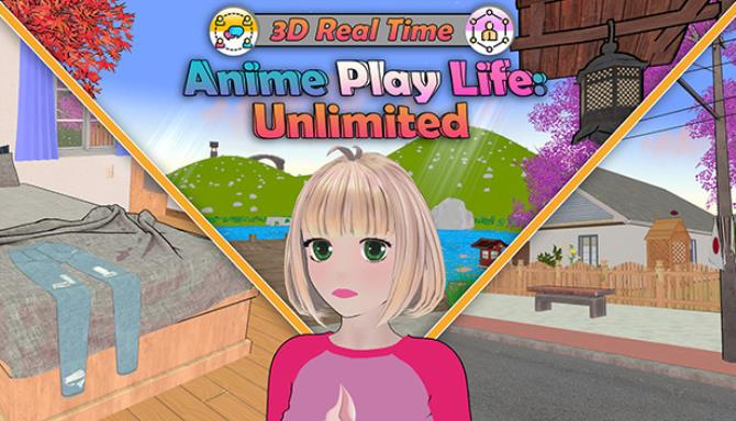 Anime Play Life: Unlimited Free Download