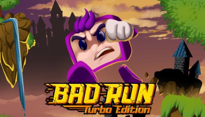 Bad Run - Turbo Edition Free Download