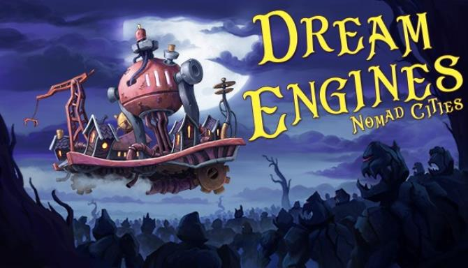 Dream Engines: Nomad Cities Free Download