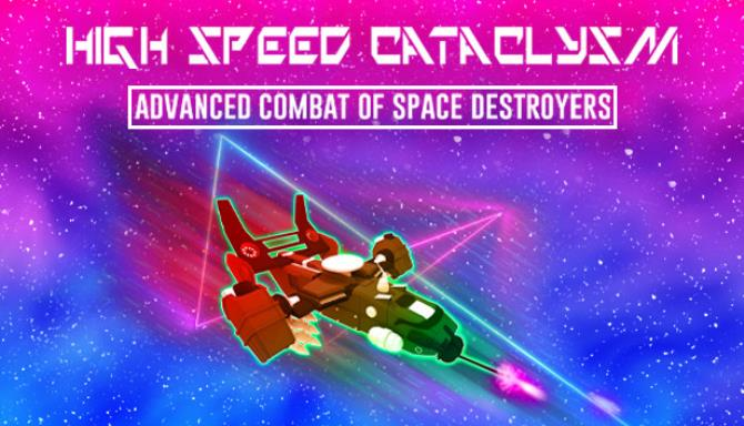 High Speed Cataclysm Free Download