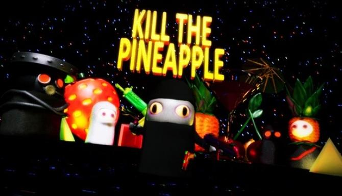 Kill the Pineapple Free Download