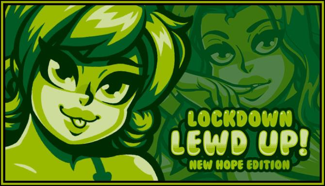 Lockdown Lewd UP! ❤️ New Hope Edition free download