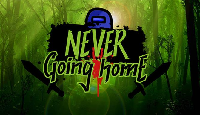 Never Going Home Free Download