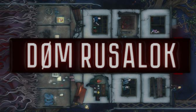 DOM RUSALOK Free Download