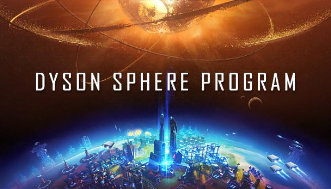 Dyson Sphere Program (v0.6.15.5618) free download