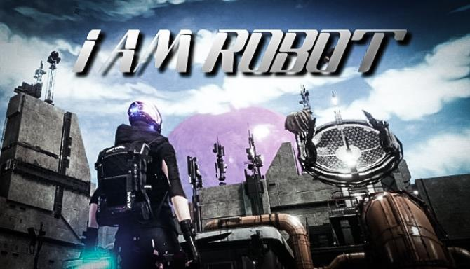 I Am Robot free download
