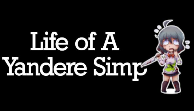 Life of A Yandere Simp Free Download