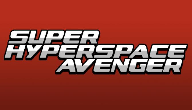 Super Hyperspace Avenger Free Download