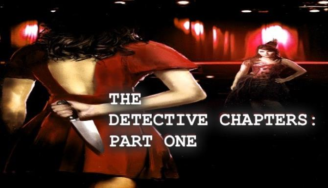 The Detective Chapters: Part One Free Download