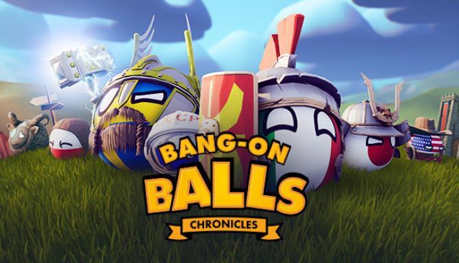 Bang-On Balls: Chronicles Free Download
