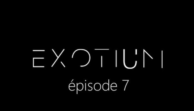 EXOTIUM - Episode 7 Free Download