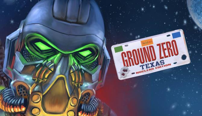 Ground Zero Texas - Nuclear Edition Free Download