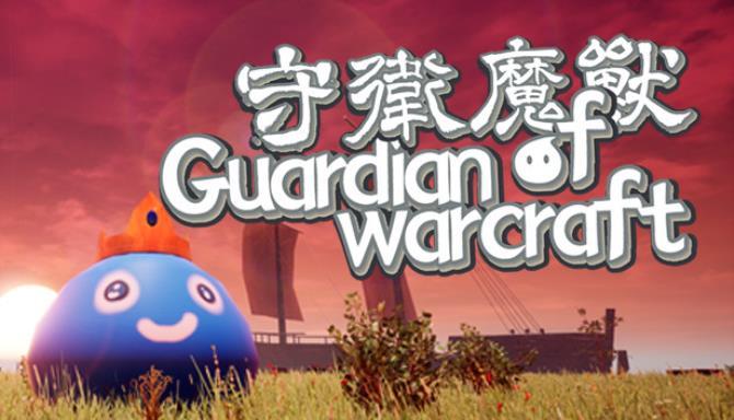 守卫魔兽-Guardian of Warcraft Free Download