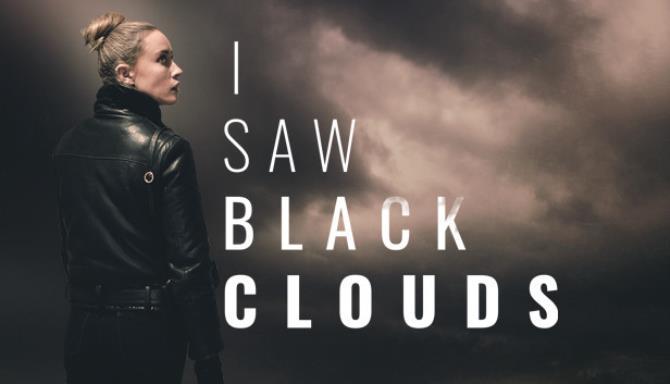 I Saw Black Clouds Free Download