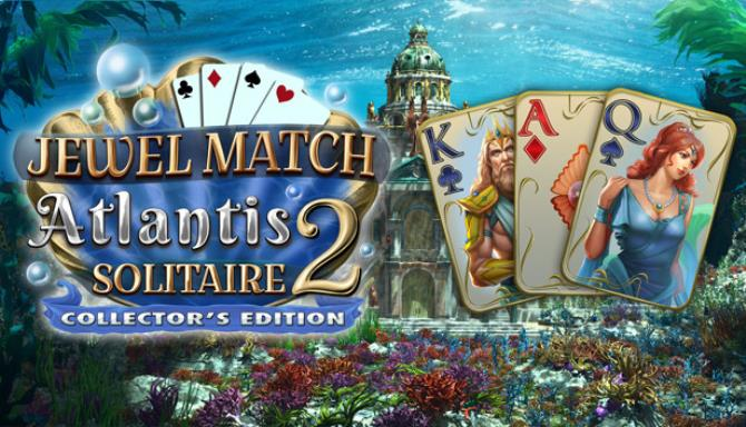 Jewel Match Atlantis Solitaire 2 - Collector's Edition Free Download