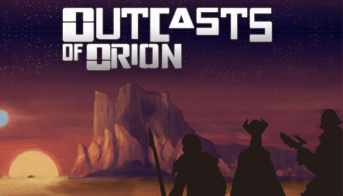 Outcasts of Orion Free Download