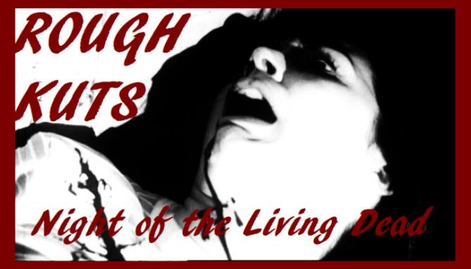 ROUGH KUTS: Night of the Living Dead free download